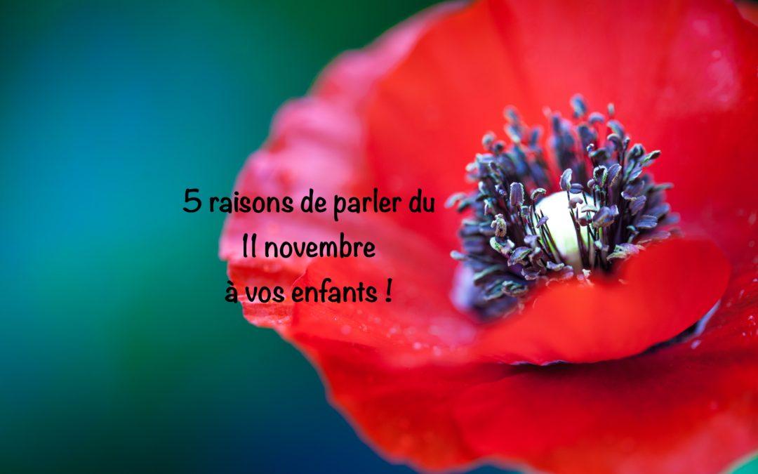 5 raisons de parler du 11 novembre à nos enfants !